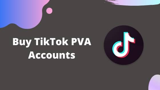 TIKTOK PVA ACCOUNTS